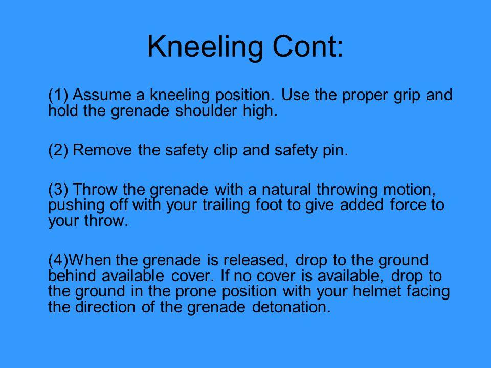 Kneeling Cont: (1) Assume a kneeling position.