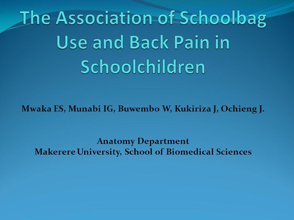 Mwaka ES, Munabi IG, Buwembo W, Kukiriza J, Ochieng J. Anatomy Department Makerere University, School of Biomedical Sciences