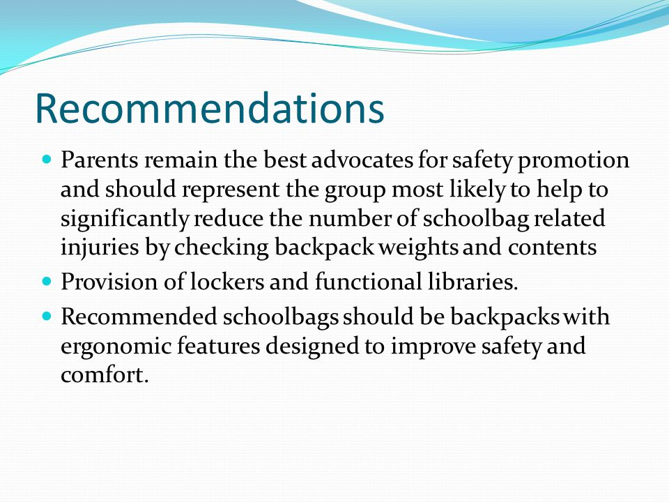 Recommendations Parents remain the best advocates for safety promotion and should represent the group most likely to help to significantly reduce the