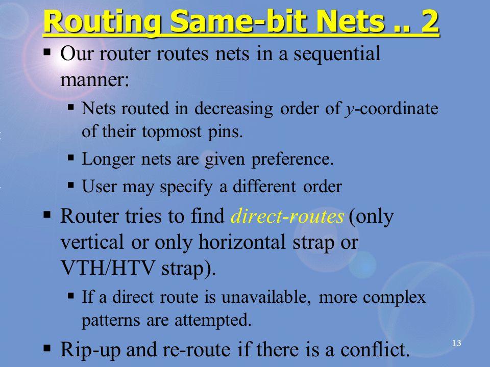 13 Routing Same-bit Nets..
