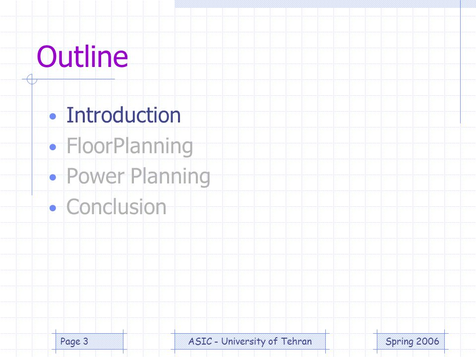 Spring 2006ASIC - University of TehranPage 24 Conclusion Reuse attitude is required.
