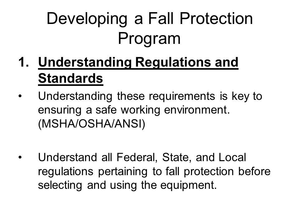 Developing a Fall Protection Program 2.Hazard Identification A well-conceived fall protection program begins with identification of all fall hazards in the workplace.