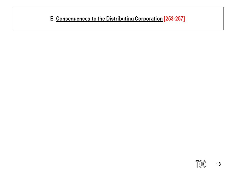 13 E. Consequences to the Distributing Corporation [253-257]