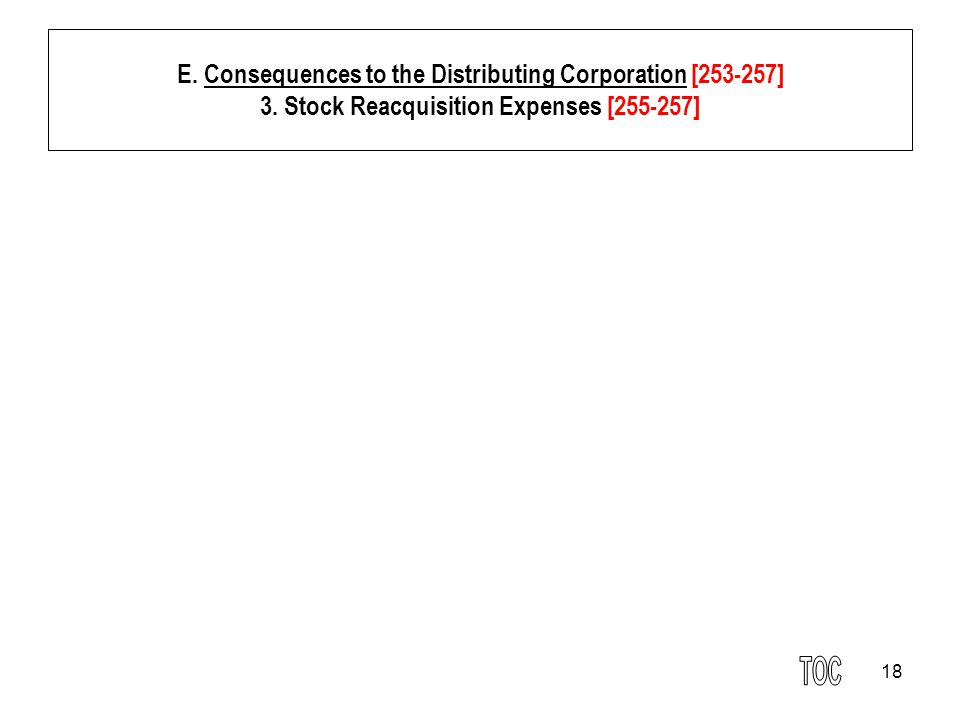 18 E. Consequences to the Distributing Corporation [253-257] 3. Stock Reacquisition Expenses [255-257]