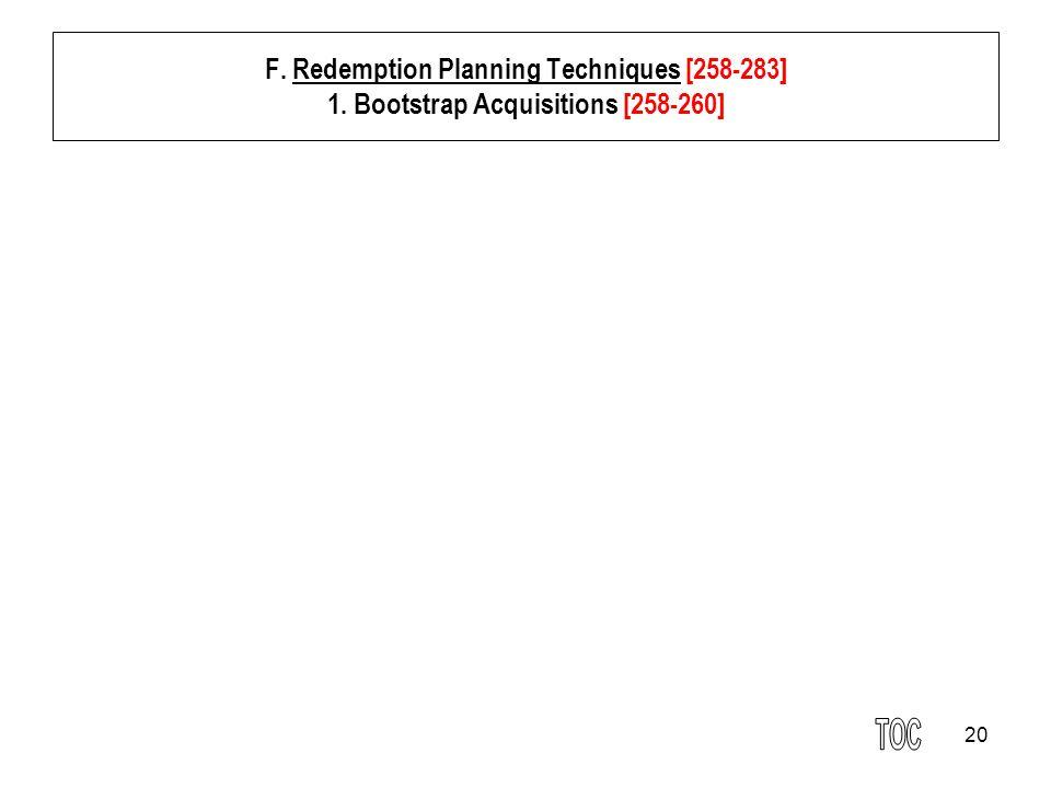 20 F. Redemption Planning Techniques [258-283] 1. Bootstrap Acquisitions [258-260]
