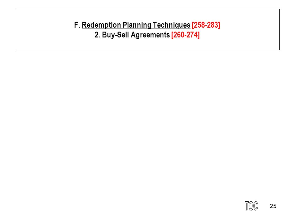 25 F. Redemption Planning Techniques [258-283] 2. Buy-Sell Agreements [260-274]