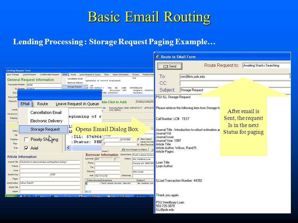 Basic Email Routing Lending Processing : Storage Request Paging Example… Opens Email Dialog Box After email is Sent, the request Is in the next Status for paging
