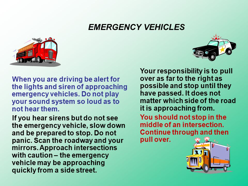 Emergency vehicles include: ambulances, law enforcement, fire fighting, forestry, lifeguard, and other rescue and lifesaving vehicles.