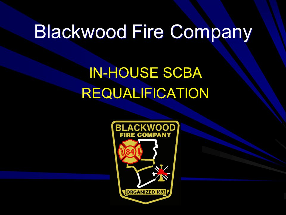Blackwood Fire Company IN-HOUSE SCBA REQUALIFICATION