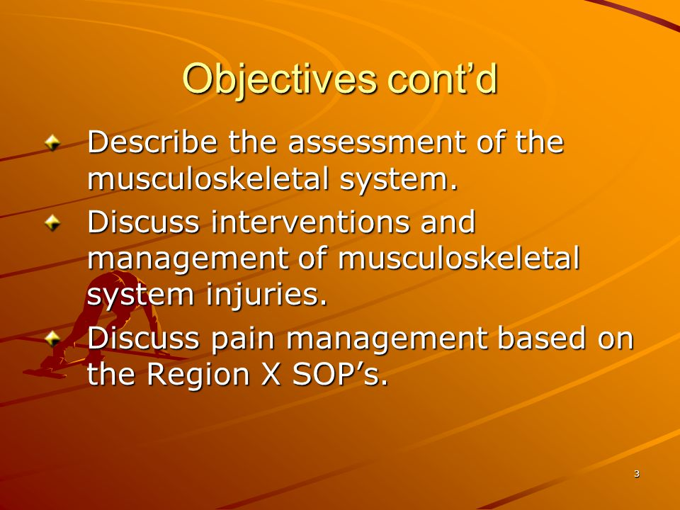 24 General Patient Presentation Common presentations of most musculoskeletal injuries Pain Pain Swelling Swelling Decreased or lack of movement Decreased or lack of movement Inability to bear weight Inability to bear weight Possible deformity Possible deformity Occasionally blood loss (i.e.: femur, pelvis Occasionally blood loss (i.e.: femur, pelvis