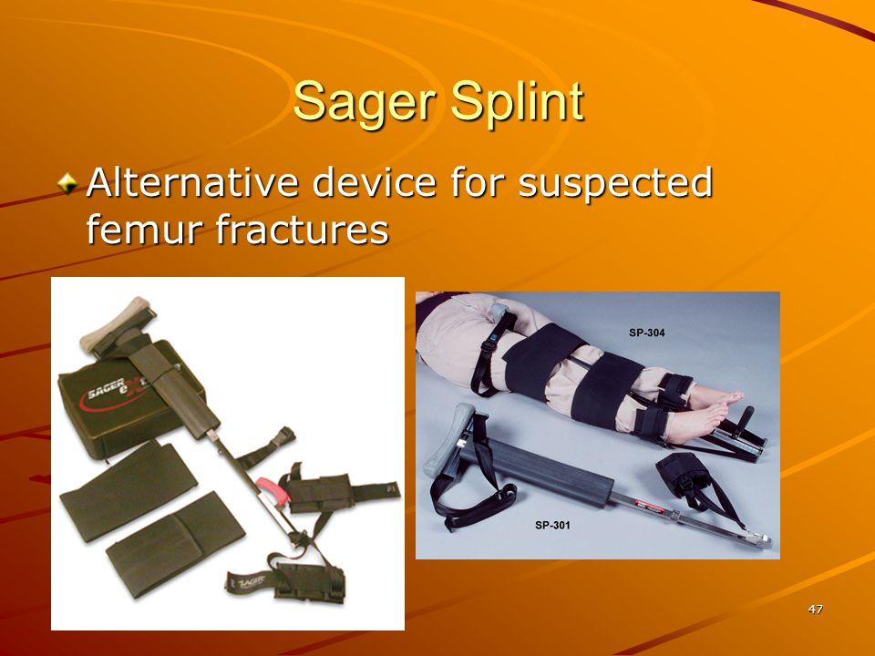 47 Sager Splint Alternative device for suspected femur fractures