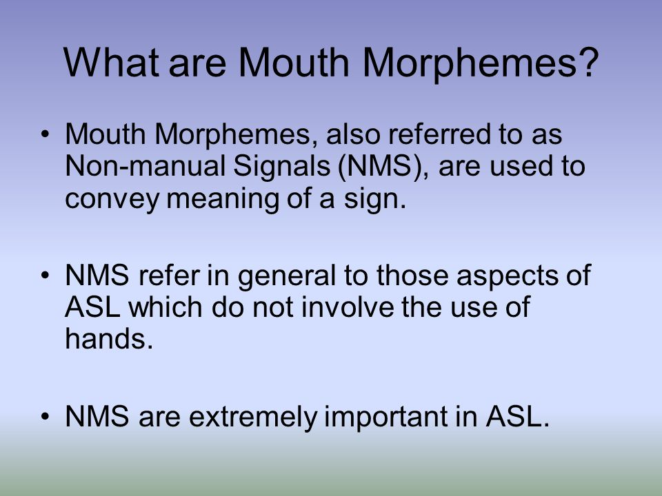 What are Mouth Morphemes.
