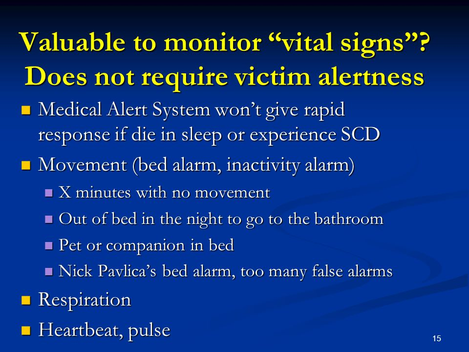 15 Valuable to monitor vital signs .