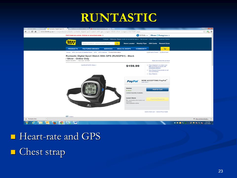 23 RUNTASTIC Heart-rate and GPS Heart-rate and GPS Chest strap Chest strap