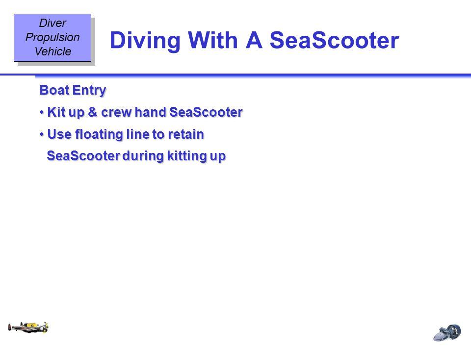 Diving Equipment & Diving Signals OT2 7 08/02 Diving With A SeaScooter Diver Propulsion Vehicle Boat Entry Kit up & crew hand SeaScooter Kit up & crew