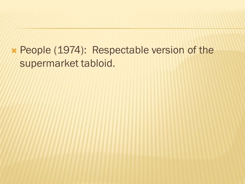 People (1974): Respectable version of the supermarket tabloid.