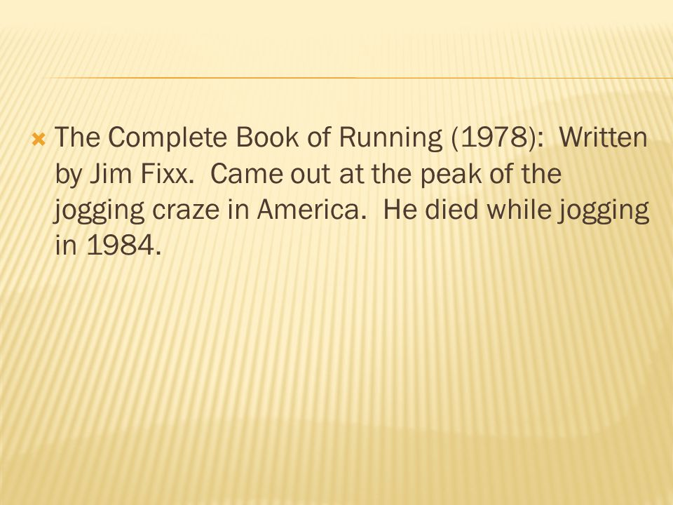  The Complete Book of Running (1978): Written by Jim Fixx.