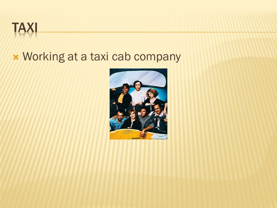  Working at a taxi cab company