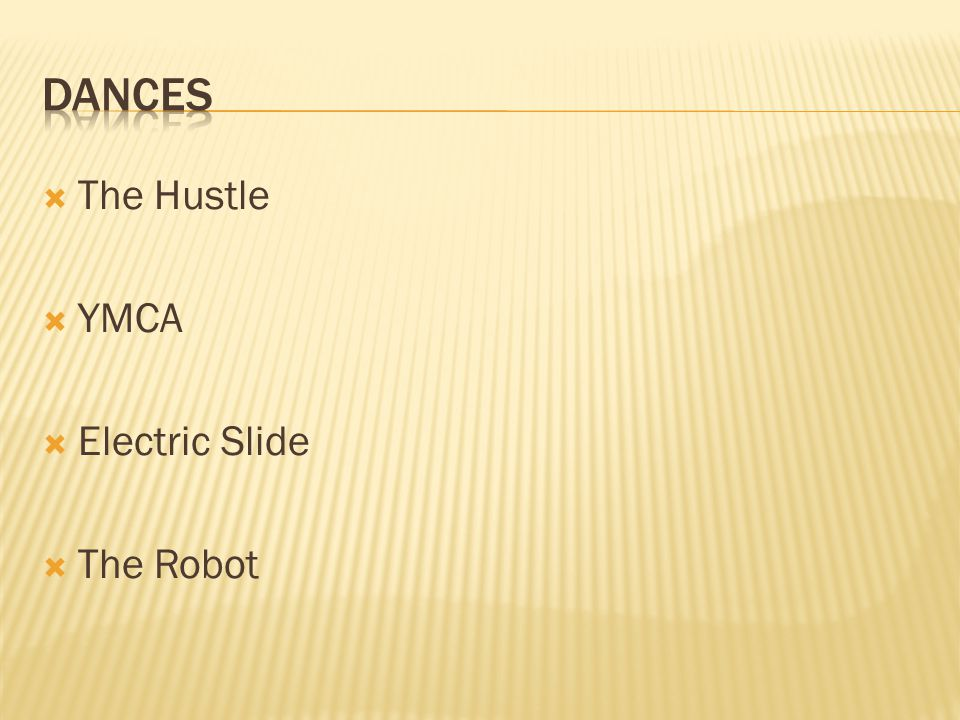 The Hustle  YMCA  Electric Slide  The Robot