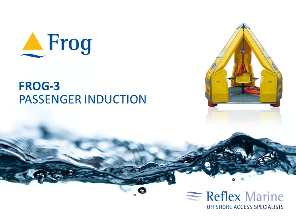 FROG-3 PASSENGER INDUCTION