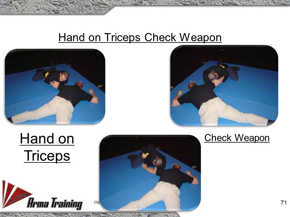 Hand on Triceps Check Weapon copyrighted 1992 by Dave Young 71 Hand on Triceps Check Weapon