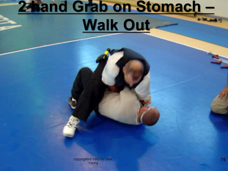 2 hand Grab on Stomach – Walk Out copyrighted 1992 by Dave Young 76