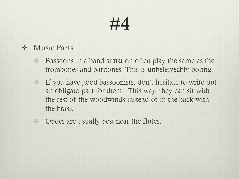 #4  Music Parts  Bassoons in a band situation often play the same as the trombones and baritones.