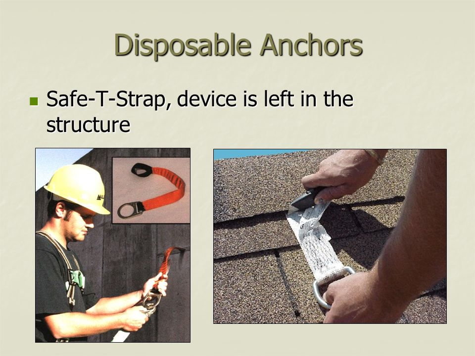 Disposable Anchors Safe-T-Strap, device is left in the structure Safe-T-Strap, device is left in the structure
