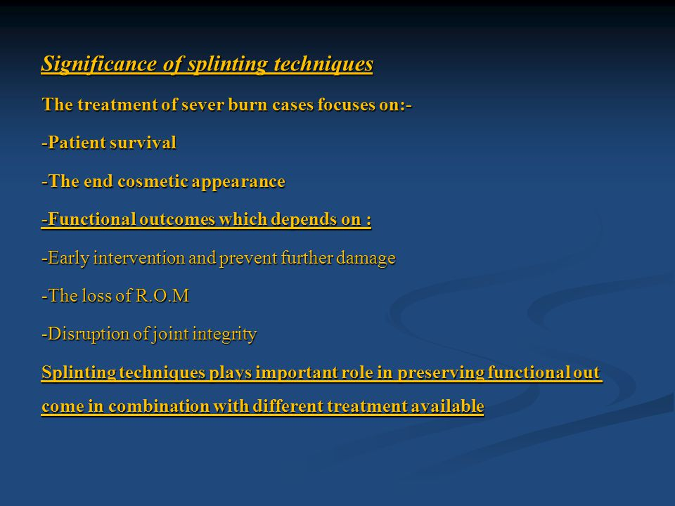 USES OF SPLINTS IN BURN TREATMENT