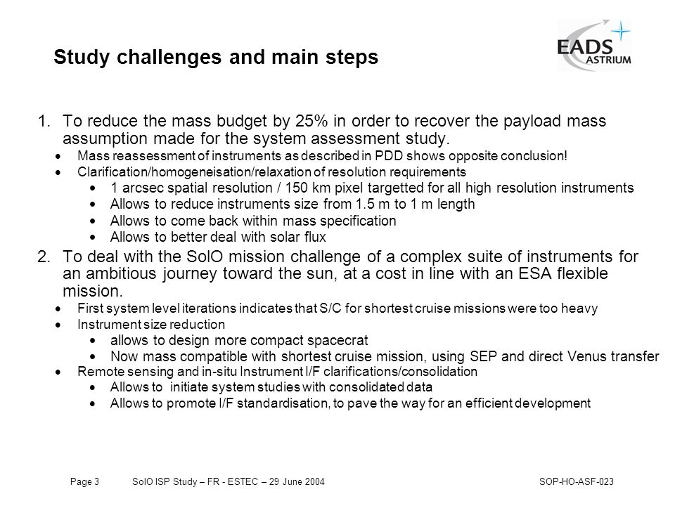Page 114SolO ISP Study – FR - ESTEC – 29 June 2004SOP-HO-ASF-023 DS21020 MCM Options  Astrium DSP21020 MCM  Advantages: –Uses TSC21020F DSP, fully compatible with the Analogue Devices ADSP21020.