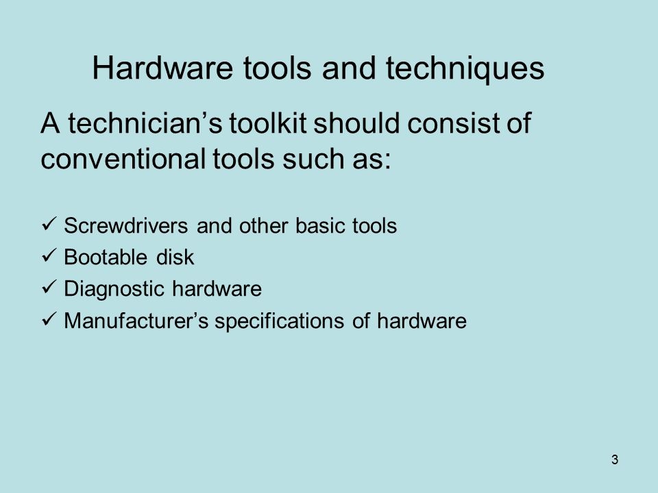 4 Hardware tools and techniques Electrical faults These faults could lie within a PSU - power supply unit Hardware component Cabling Connectors