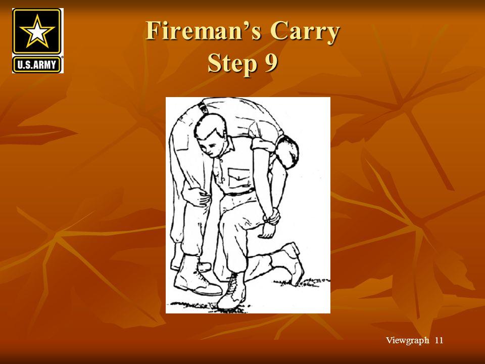 Viewgraph 11 Fireman's Carry Step 9