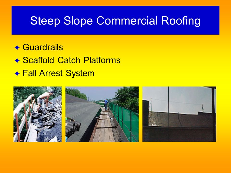 Sloped Roofing – Roofing Brackets & Slide Guards Fall Protection for Roofing SUBPART M Steep Slope Roofs (Greater than 4 and 12)