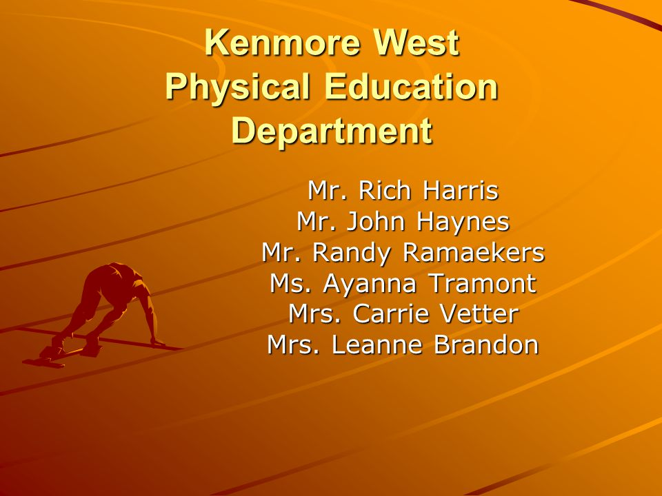 Physical Education Required class for graduationRequired class for graduation 4 years of P.E.