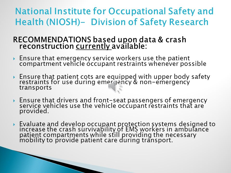 Integrated Child Restraints in Ambulances May provide solution for transporting uninjured children who must ride in the rear compartment May improve ease of child restraint use for EMS personnel Some models may provide EMS occupant protection via a 3 or 4-point lap/shoulder belt when integrated restraint not in use