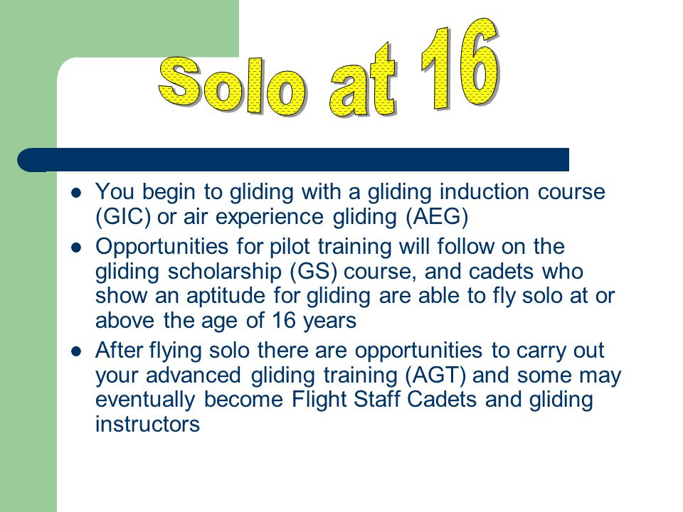 You begin to gliding with a gliding induction course (GIC) or air experience gliding (AEG) Opportunities for pilot training will follow on the gliding