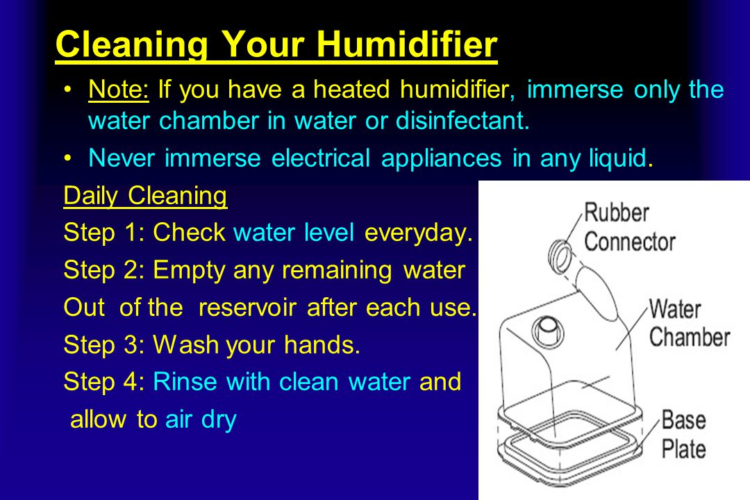 Cleaning Your Humidifier Twice Weekly Cleaning Step 1: Wash your hands.