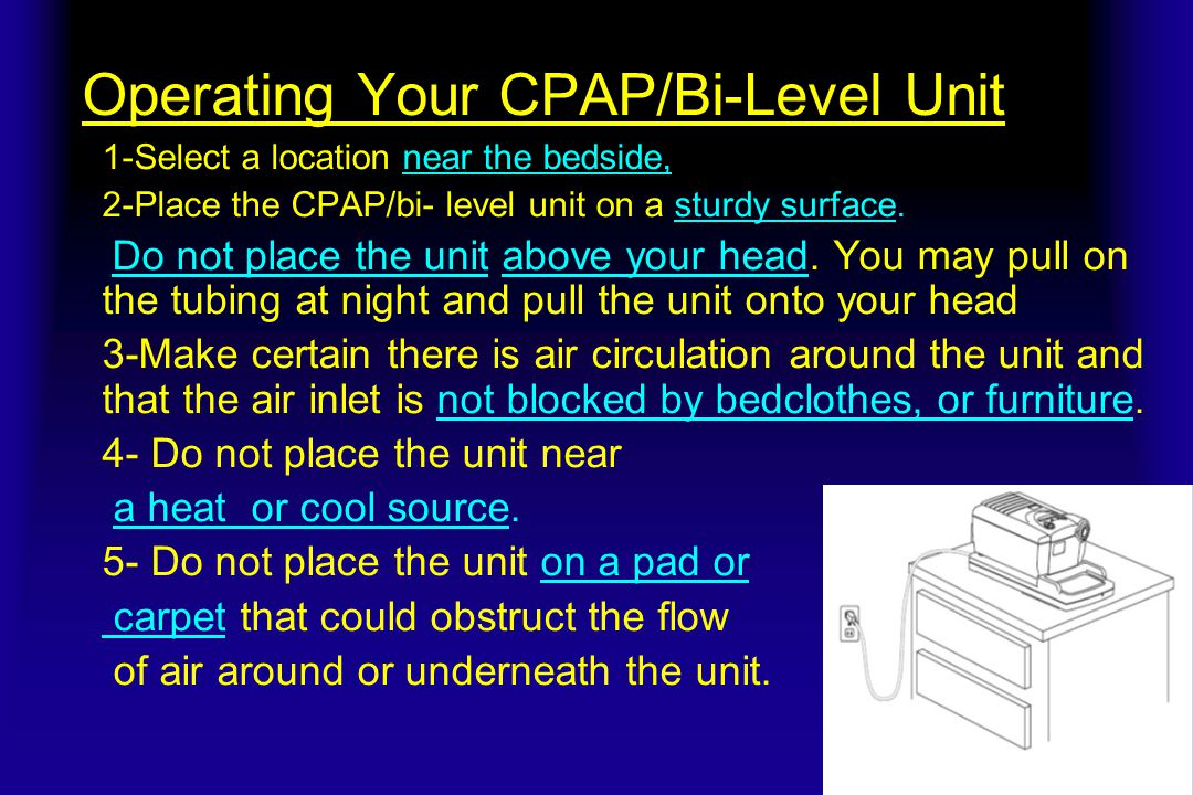 Operating Your CPAP/Bi-Level Unit If the AC power cord is not permanently attached to your unit, plug its female end into the AC power inlet on the back of the unit.