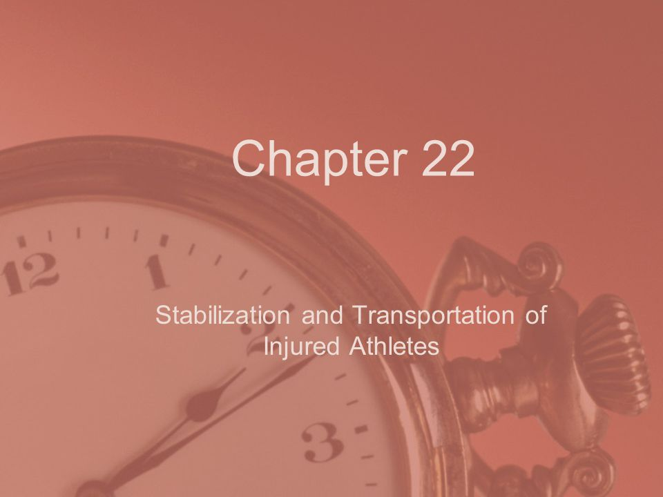 Chapter 22 Stabilization and Transportation of Injured Athletes