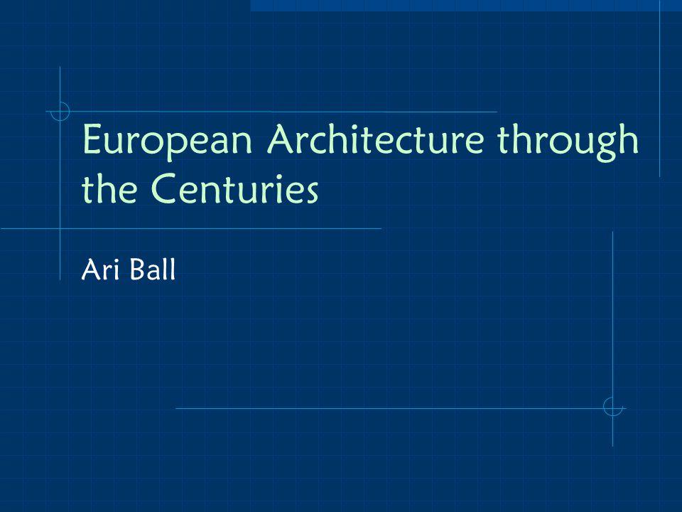 European Architecture through the Centuries Ari Ball