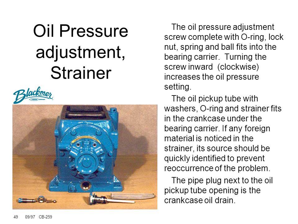 48 09/97 CB-259 Oil pressure adjustment screw and lock nut Clean the oil strainer Oil drain plug Oil filter now standard Oil Pressure adjustment, Stra