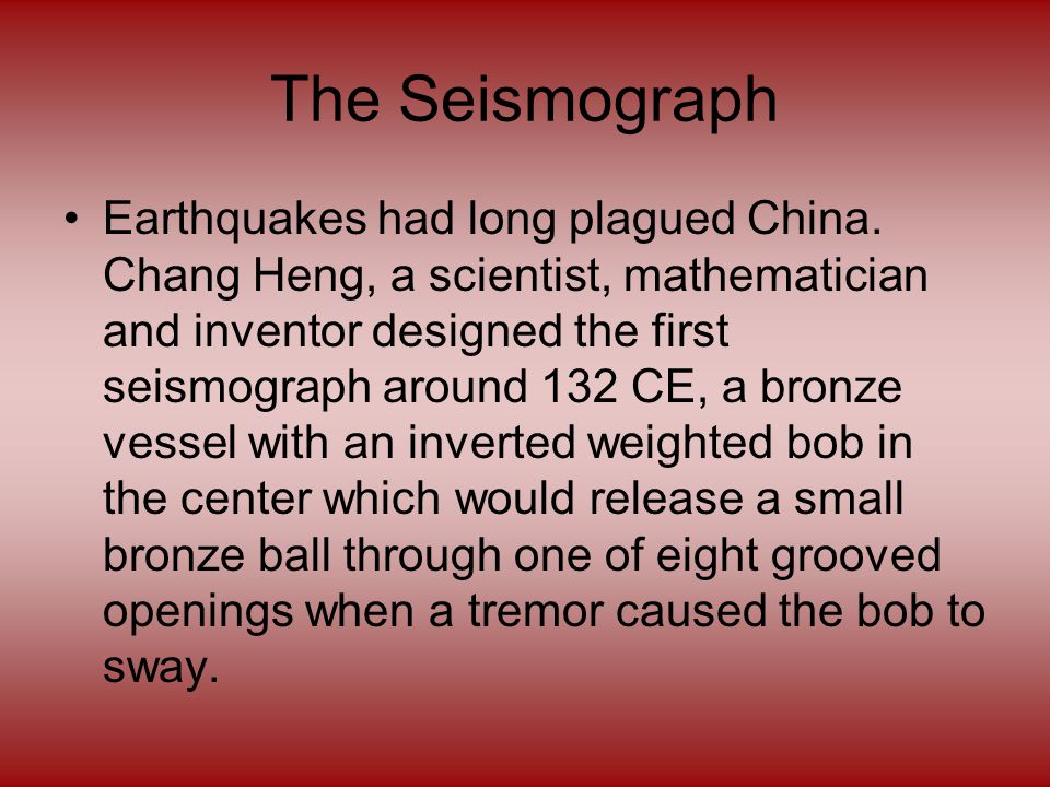 The Seismograph Earthquakes had long plagued China.