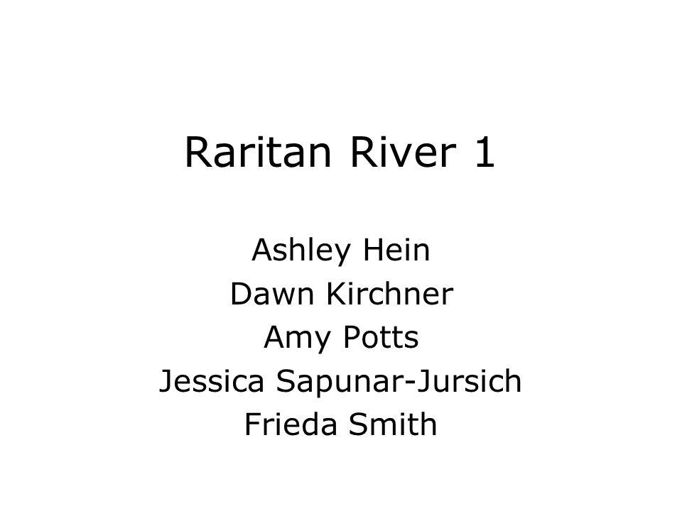 Ashley Hein Dawn Kirchner Amy Potts Jessica Sapunar-Jursich Frieda Smith Raritan River 1