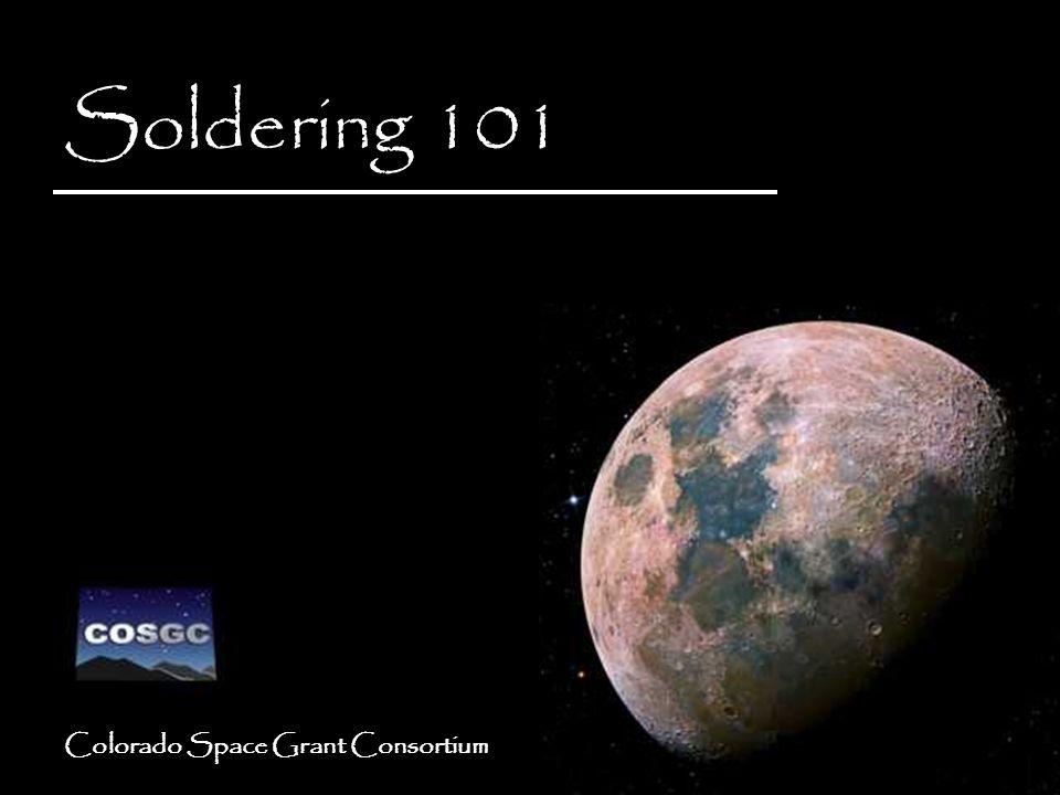 Colorado Space Grant Consortium Soldering 101