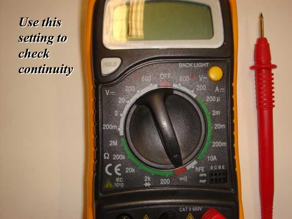 43 Voltmeter 101: - Use this setting to check continuity