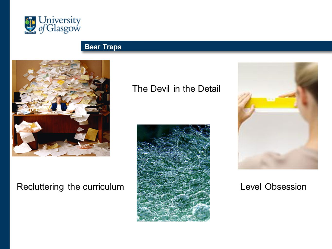 Bear Traps The Devil in the Detail Recluttering the curriculum Level Obsession