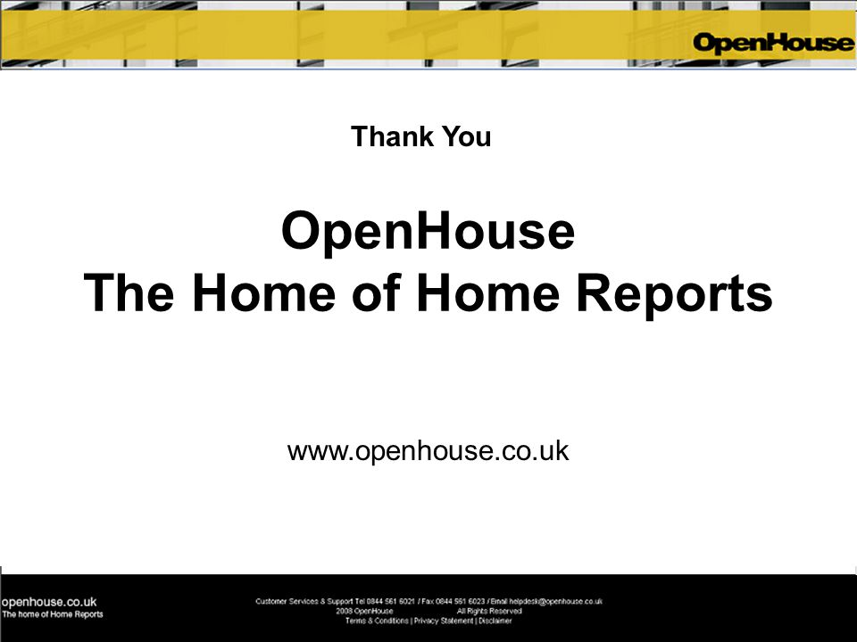 OpenHouse The Home of Home Reports www.openhouse.co.uk Thank You