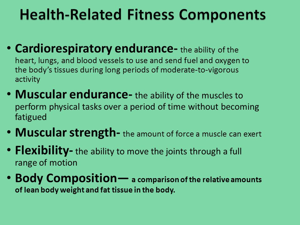 Cardiorespiratory endurance- the ability of the heart, lungs, and blood vessels to use and send fuel and oxygen to the body's tissues during long peri