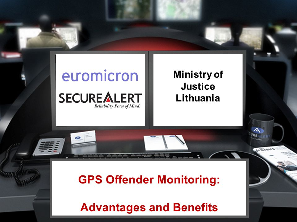 Ministry of Justice Lithuania GPS Offender Monitoring: Advantages and Benefits