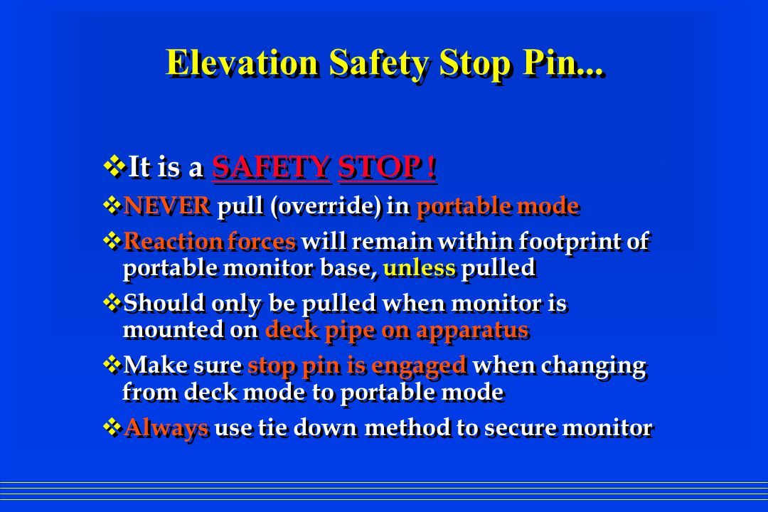Elevation Safety Stop Pin...  It is a SAFETY STOP !  NEVER pull (override) in portable mode  Reaction forces will remain within footprint of portab